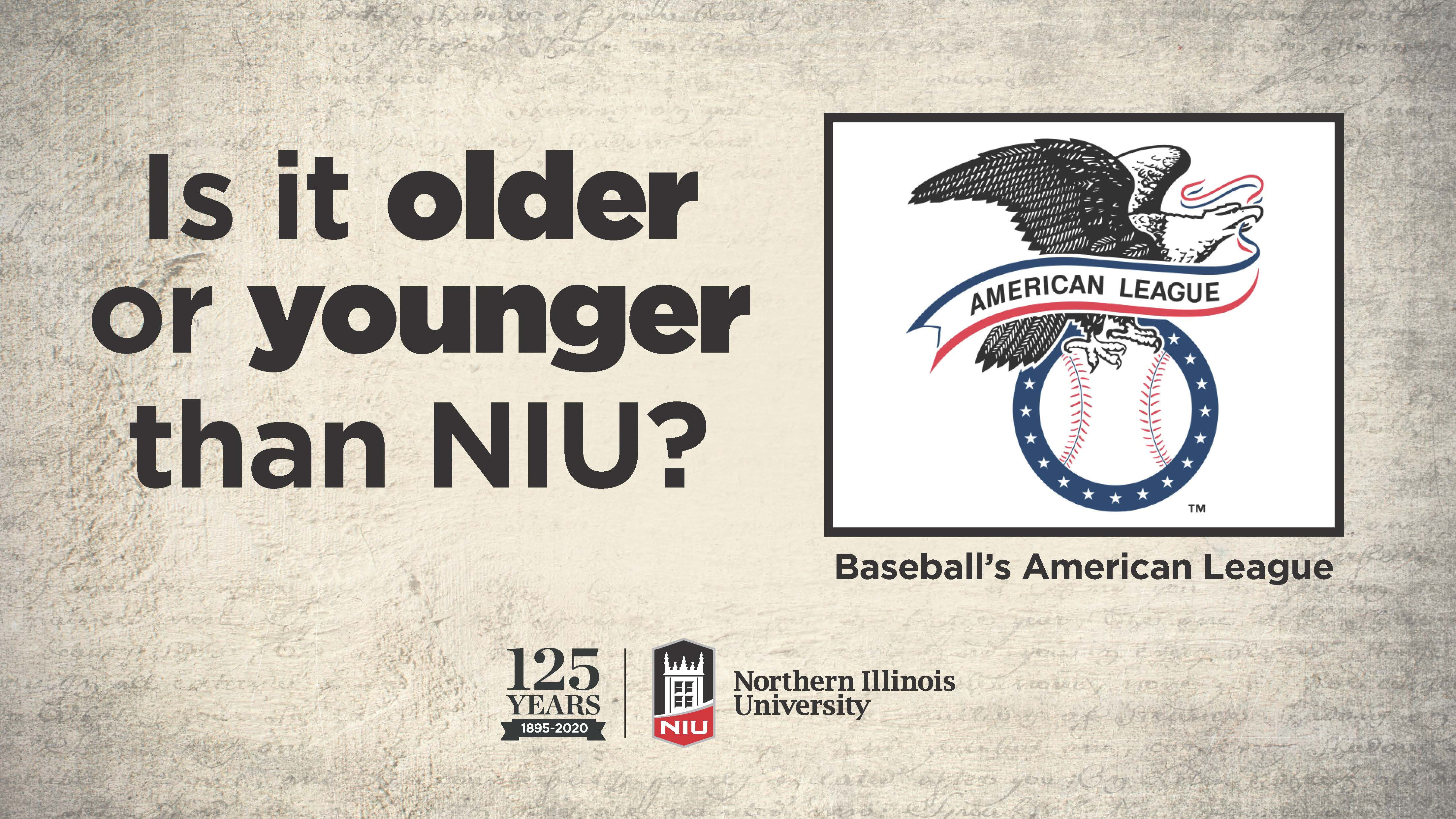 Is baseball's American League older or younger than NIU?